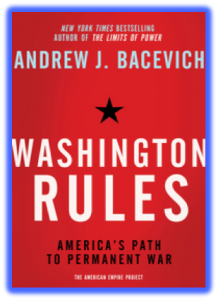 Washington Rules by Andrew Bacevich The Washington Rule Book?